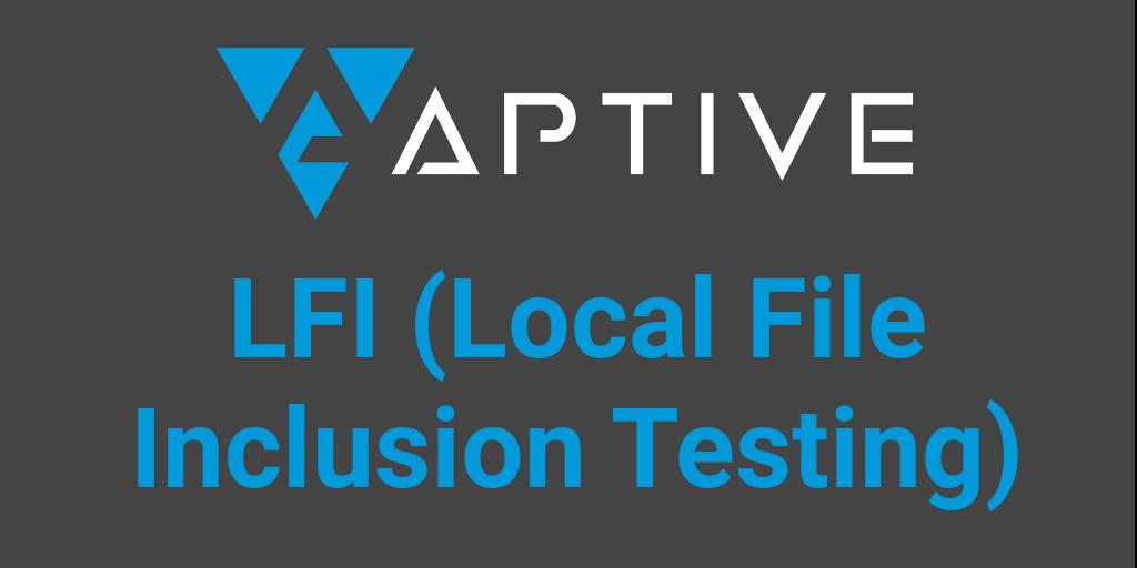 Local File Inclusion (LFI) [Definitive Guide] - Aptive